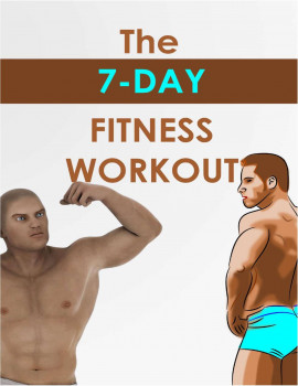 The 7 day fitness workout.