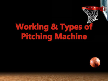Working and types of pitching machine